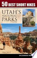 50 Best Short Hikes in Utah s National Parks
