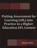 Putting Assessment for Learning Into Practice in a Higher Education EFL Context