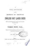A full disclosure of the method of brewing English dry lager beer by the top fermentation system