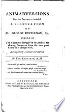 Animadversions on a late Pamphlet intitled a vindication of George Buchanan