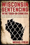 Wisconsin Sentencing in the Tough-On-Crime Era
