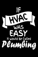 If HVAC Was Easy It Would Be Called Plumbing  Refrigerant Tracking Log Book