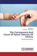 The Consequence and Cause of Pyloric Stenosis of Infancy