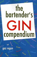The Bartender's Gin Compendium