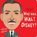 Who Was Walt Disney?: A Who Was? Board Book Pdf/ePub eBook