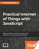 Practical Internet of Things with JavaScript