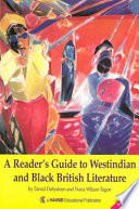 A Reader's Guide to Westindian and Black British Literature