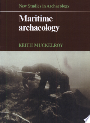 Download Maritime Archaeology Free Books - Reading Best Books For Free 2018