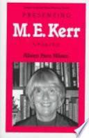 Presenting M. E. Kerr
