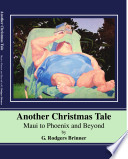 Another Christmas Tale Maui To Phoenix And Beyond Book