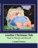 ANOTHER CHRISTMAS TALE Maui to Phoenix and Beyond