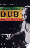 """""""Dub: Soundscapes and Shattered Songs in Jamaican Reggae"""" by Michael Veal"""