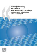 Making Life Easy for Citizens and Businesses in Portugal Administrative Simplification and e-Government