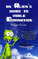 An Alien s Guide To World Domination