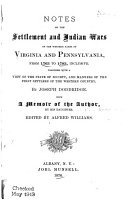 Notes on the Settlement and Indian Wars of the Western Parts of Virginia and Pennsylvania  from 1763 to 1783  Inclusive