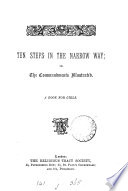 Ten steps in the narrow way  or  The Commandments illustrated  by M E  Beck