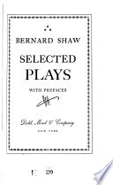 Selected Plays, with Prefaces: Mrs. Warren's profession. Arms and the man. Candida. The devil's disciple. Caesar and Cleopatra. Man and superman. Fanny's first play. The dark lady of the sonnets