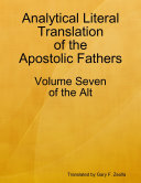 Analytical Literal Translation of the Apostolic Fathers   Volume Seven of the Alt