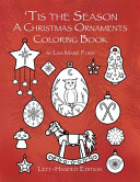 Tis the Season A Christmas Ornaments Coloring Book Left handed Edition