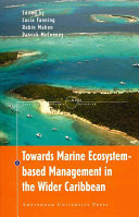 Towards Marine Ecosystem based Management in the Wider Caribbean