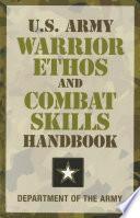 U S Army Warrior Ethos And Combat Skills Handbook Book