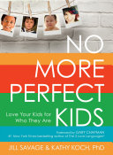 No More Perfect Kids