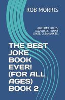 The Best Joke Book Ever   for All Ages  Book 2