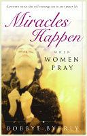 Miracles Happen When Women Pray