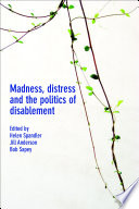 Madness  distress and the politics of disablement