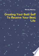 Creating Your Best Self To Receive Your Best Life