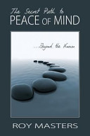 The Secret Path to Peace of Mind