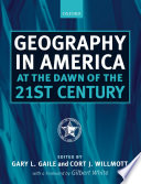 Geography in America at the Dawn of the 21st Century Book
