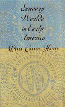 Sensory Worlds in Early America