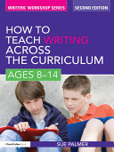 How to Teach Writing Across the Curriculum  Ages 8 14