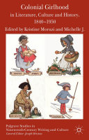 Colonial Girlhood in Literature, Culture and History, 1840-1950 Pdf/ePub eBook