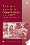 Tradition and Innovation in English Retailing  1700 to 1850 Book