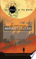 Hole in the Moon and Other Tales by Margaret St  Clair
