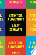 link to Attention : a love story in the TCC library catalog