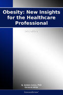 Pdf Obesity: New Insights for the Healthcare Professional: 2012 Edition Telecharger