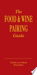 The Food   Wine Pairing Guide