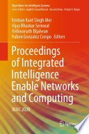 Proceedings of Integrated Intelligence Enable Networks and Computing Book