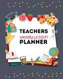 Teachers Weekly Lesson Planner 2019 2020