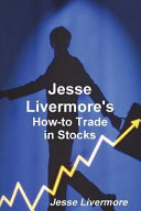 Jesse Livermore s How To Trade in Stocks