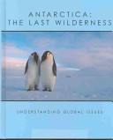 Antarctica  the Last Wilderness
