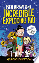 Ben Braver and the Incredible Exploding Kid Book PDF