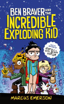 Ben Braver and the Incredible Exploding Kid Pdf/ePub eBook