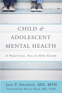 Child & Adolescent Mental Health: A Practical, All-in-One Guide