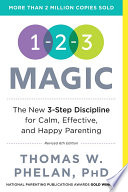 """1-2-3 Magic: 3-Step Discipline for Calm, Effective, and Happy Parenting"" by Thomas Phelan"