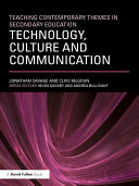 Teaching Contemporary Themes in Secondary Education  Technology  Culture and Communication