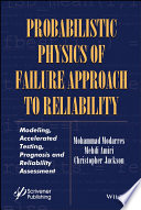 Probabilistic Physics of Failure Approach to Reliability